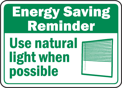 Energy Saving Use Natural Light Signsafetysign Com F9