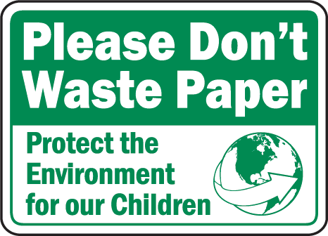 Please Don\'t Waste Paper Signsafetysign Com F5
