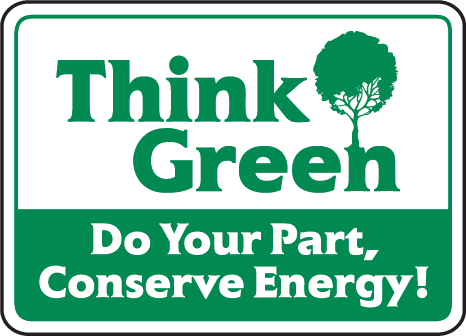 Think Green Conserve Energy Signsafetysign Com F3