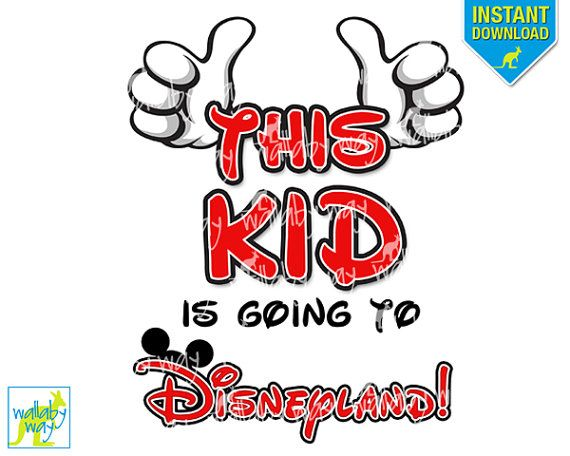 This Kid Is Going To Disneyland Printable Iron On Transfer Or Use
